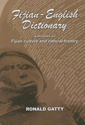 Fijian-English Dictionary: With Notes on Fijian Culture and Natural History (English and Fiji Edition), Gatty, Ronald