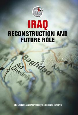 Image for Iraq: Reconstruction and Future Role (Emirates Center for Strategic Studies and Research (Paperback))
