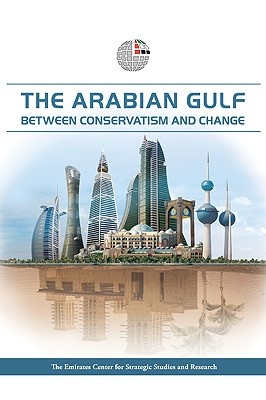 Image for The Arabian Gulf: Between Conservatism and Change