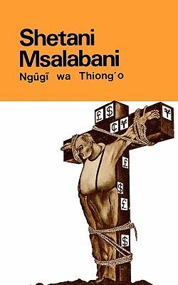 SHETANI MSALABANI, NGUGI WA THIONG'O