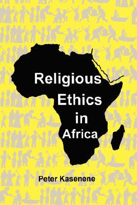 Religious Ethics in Africa, Kasenene, Peter