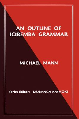 Outline of Icibemba Grammar, An, Mann, Michael