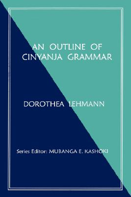 OUTLINE OF CINYANJA GRAMMAR (AN), LEHMANN, DOROTHEA